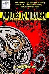 Minutes to Midnight: Twelve Essays on Watchmen by Richard Bensam (2011-11-28)