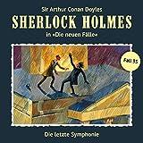 Die letzte Symphonie (Sherlock Holmes - Die neuen Fälle 35) - Marc Freund