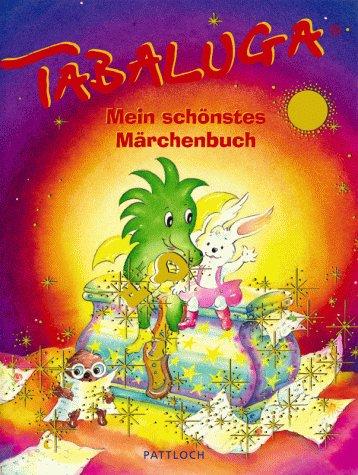 Tabaluga. Mein schönstes Märchenbuch.