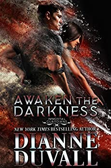 Awaken the Darkness (Immortal Guardians Book 8) (English Edition) par [Duvall, Dianne]