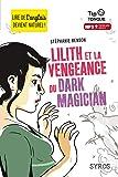 Lilith et la vengeance du Dark Magician - collection Tip Tongue - A2 intermédiaire - dès 12 ans