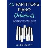 40 Partitions Piano Débutants: Les Plus Grands Classiques Simplifiés, Classés par Ordre de Difficulté Croissante: Mozart, Bee