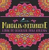 Mandalas a Medianoche: Libro De Colorear Para Adultos (Serie Relajación y Antiestres)