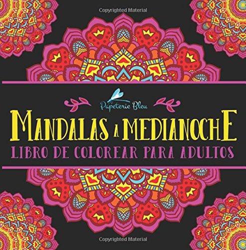 Mandalas Medianoche: Libro De Colorear Para Adultos