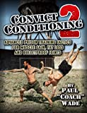 Convict Conditioning 2: Advanced Prison Training Tactics for Muscle Gain, Fat Loss and Bulletproof Joints (English Edition)