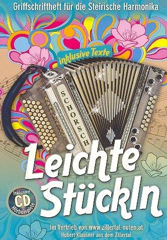 Leichte Stückln (+CD): für Steirische Harmonika in Griffschrift