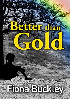 Better than Gold (Emu Ink Fiction) by [Buckley, Fiona]