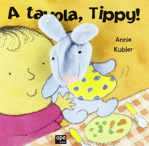 A tavola, Tippy! Ediz. illustrata