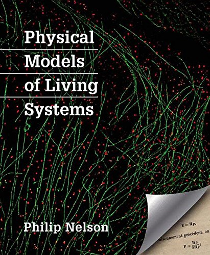 Physical Models of Living Systems por Philip Nelson