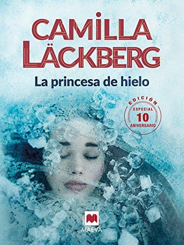 La princesa de hielo 10 Aniversario (Camilla Läckberg) eBook ...