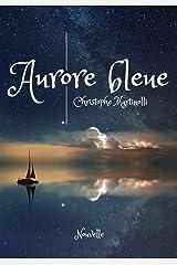 Aurore bleue: Nouvelle Format Kindle
