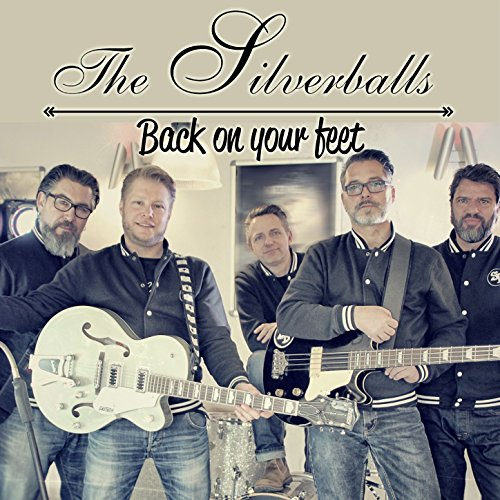 The Silverballs - Back on your feet