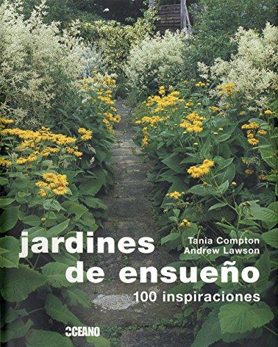 Jardines de ensueño: Los mejores jardines del mundo (Ilustrados) por Andrew Lawson