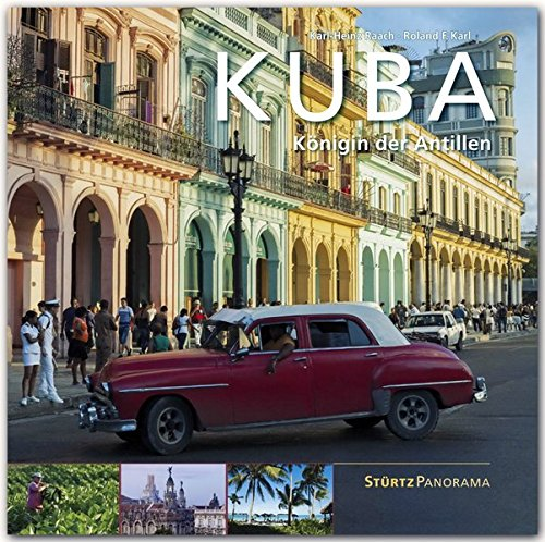 KUBA - Königin der Antillen - Ein hochwertiger Fotoband mit über 230 Bildern auf 200 Seiten im quadratischen Großformat - STÜRTZ Verlag (Panorama)