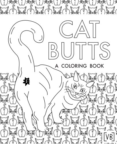 Cat Butts: A Coloring Book por Val Brains
