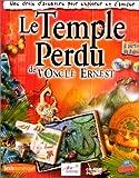 Le temple perdu de l'oncle Ernest, 8 ans et +