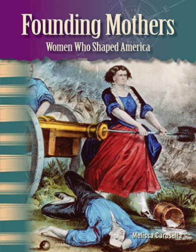 Founding Mothers (Primary Source Readers: Focus on Women in U.S. History)