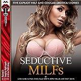 Seductive MILFs: Five Explicit MILF and Cougar Erotica Stories