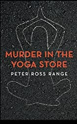 Murder In The Yoga Store: The True Story of the Lululemon Killing by Peter Ross Range (2013-06-26)