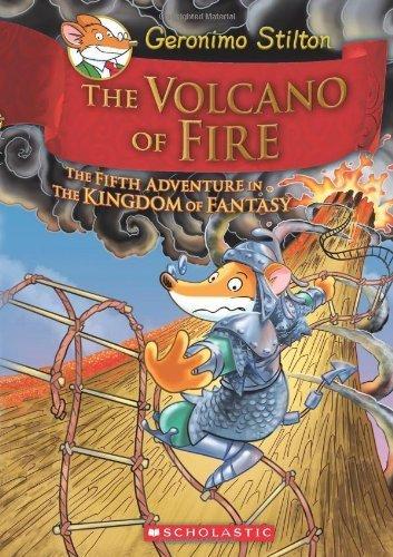 Geronimo Stilton and the Kingdom of Fantasy #5: The Volcano of Fire by Stilton, Geronimo (2013) Hardcover