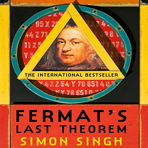 Fermat's Last Theorem: The Story of a Riddle That Confounded the World's Greatest Minds for 358 Years - Simon Singh - Unabridged