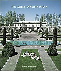 Slim Aarons: A Place in the Sun: Written by Slim Aarons, 2005 Edition, Publisher: Harry N. Abrams, Inc. [Hardcover]