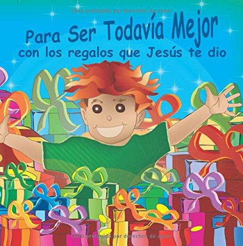 Para ser todavía mejor con los regalos que Jesús te dio por Ro & Ma
