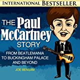 Paul McCartney Exposed: From Beatlemania to Buckingham Palace and Beyond