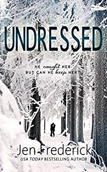 Undressed (The Woodlands) by [Frederick, Jen]
