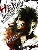 The Heroin Diaries: A Year in the Life of a Shattered Rock Star by Nikki with Ian Gittins Sixx (2007-08-02)