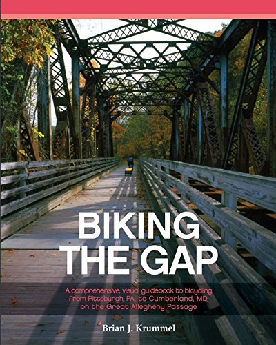 Biking the GAP: A comprehensive, visual guidebook to bicycling from Pittsburgh, PA, to Cumberland, MD, on the Great Allegheny Passage por Mr Brian J Krummel
