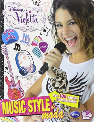 Music style di moda. Stick & play. Violetta. Con adesivi. Ediz. illustrata