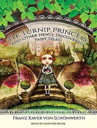 The Turnip Princess and Other Newly Discovered Fairy Tales by Erika Eichenseer (2015-06-16)