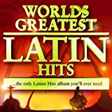 Best Latin Songs Evers - 40 Worlds Greatest Latin Hits - The Only Review