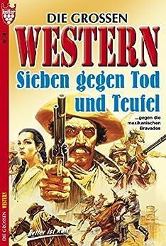 Die großen Western 10: Sieben gegen Tod und Teufel