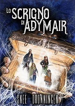 Lo scrigno di Adymair: La saga completa di [Dronningen, Snee]