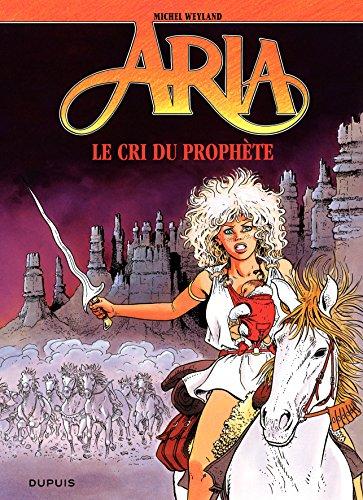 Aria – tome 13 - Le cri du prophète par Michel Weyland