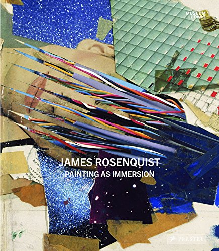 James Rosenquist: Painting as Immersion (James Rosenquist Künstler)