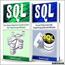 Sql: 2 Books in 1 - The Ultimate Beginner's Guide to Learn SQL Programming Effectively & Tips and Tricks to Learn SQL Programming