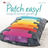 Patch Easy!: Schönes schnell genäht