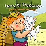 Terry el Trepador encuentra nuevos amigos (Historias Hora de Dormir para los Niños nº 1) (Spanish Edition)