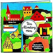 Um Nürnberg rum: Mit Kindern die Umgebung entdecken