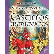 Los castillos medievales (Viaja A La Época De.)