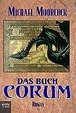 Das Buch Corum, Bd. 1-6 in 1 Band: Die Chronik um Prinz Corum, Das Buch Corum, Bd. 1-6 in 1 Band