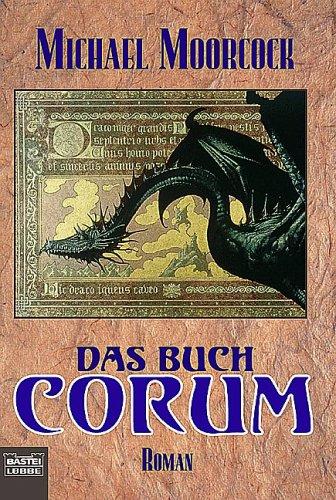 Preisvergleich Produktbild Das Buch Corum, Bd. 1-6 in 1 Band: Die Chronik um Prinz Corum, Das Buch Corum, Bd. 1-6 in 1 Band