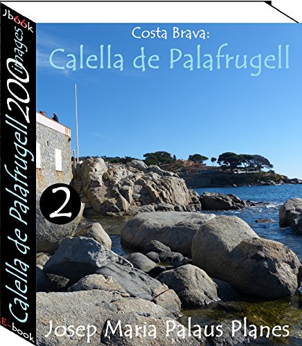 Couverture du livre Costa Brava: Calella de Palafrugell (200 images) -2-