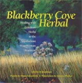 Blackberry Cove Herbal: Healing With Common Herbs in the Appalachian Wise-Woman Tradition by Linda Ours Rago (2000-06-01)