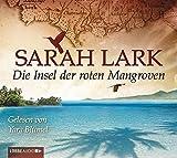Die Insel der roten Mangroven (Die Insel-Saga, Band 2)