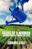 Book cover image for Seeds Of A Woman: Nourishment From The Soil