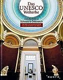 Das UNESCO Welterbe - Deutschland, Schweiz, Österreich: Faszinierende Kultur- und Naturmonumente (KUNTH Das Erbe der Welt) -